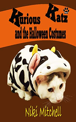 Kurious Katz and the Halloween Costumes (A Kitty Adventure for Kids and Cat Lovers Book 6) -
