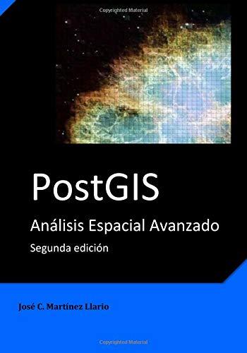 PostGIS Análisis Espacial Avanzado  [Martínez-Llario, José C.] (Tapa Blanda)