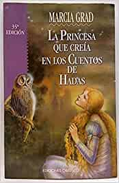 La princesa que creía en cuentos de hadas: Amazon.es: Grad
