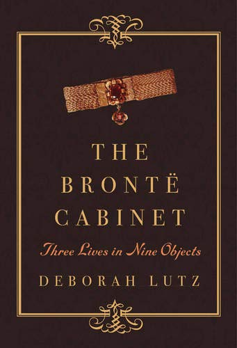 Download The Brontë Cabinet: Three Lives in Nine Objects pdf