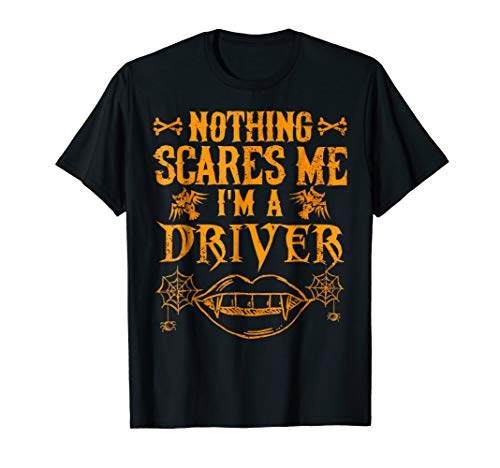 Nothing Scares Me I'm a Driver Halloween Costume Shirt Gift for $<!--$12.99-->