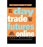 [ DAY TRADE FUTURES ONLINE (WILEY ONLINE TRADING FOR A LIVING) ] By Williams, Larry ( Author) 2000 [ Hardcover ]