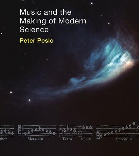 Music and the Making of Modern Science (The MIT Press)