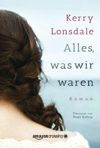 Alles, was wir waren (German Edition)