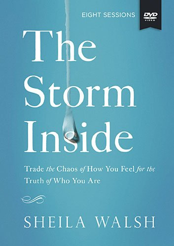 The the Storm Inside Study Guide with DVD: Trade the Chaos of How You Feel for the Truth of Who You Are