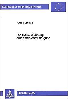 Book Die fiktive Widmung durch Verkehrsübergabe (Europäische Hochschulschriften / European University Studies / Publications Universitaires Européennes) (German Edition)
