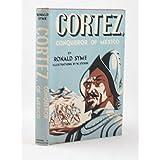 Cortez Conqueror of Mexico