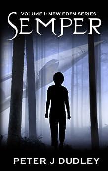 Semper (New Eden Book 1) by [Dudley, Peter J]