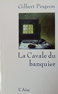 La cavale du banquier : roman, Pingeon, Gilbert