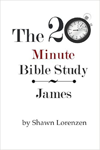 Workbook bible studies for kids worksheets : The 20 Minute Bible Study: James (Volume 20): Shawn Lorenzen ...
