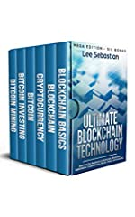 "The Blockchain and Cryptocurrency Technology SeriesSpecial ""Mega"" Edition  – Six Books - The Original Blockchain and Cryptocurrency booksBONUS: Get the Paperback version today and receive the Kindle version for FREE!Need to learn Blockchain q..."
