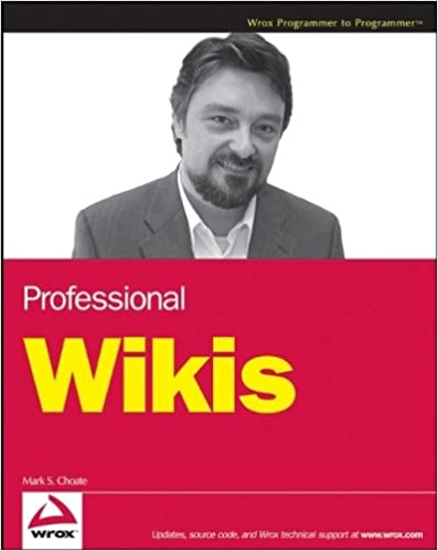 Professional Wikis by Mark S. Choate (2007-12-26)