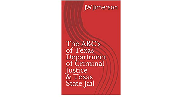 The ABC's of Texas Department of Criminal Justice & Texas