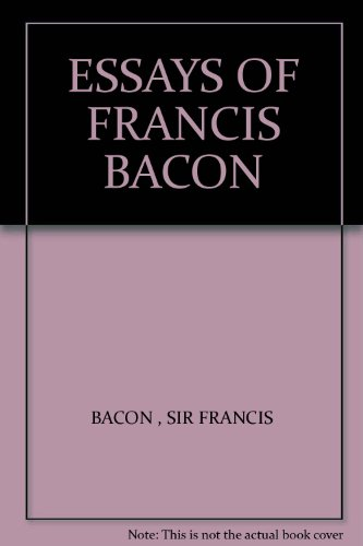 analysis in essays of francis bacon The complete text of essays of francis bacon essays of francis bacon the essays or counsels, civil and moral, of francis ld verulam viscount st albans presented by auth o rama public domain books francis bacon (1561-1626) of beauty.