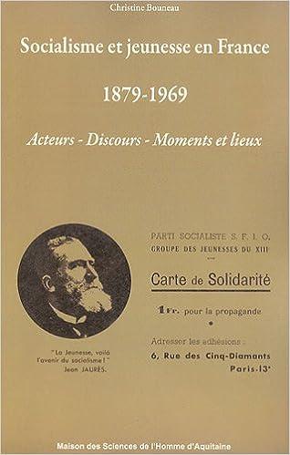 Livre gratuits Socialisme et jeunesse en France 1879-1969 : Acteurs, discours, moments et lieux epub pdf