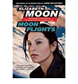 [(Moon Flights)] [by: Elizabeth Moon]