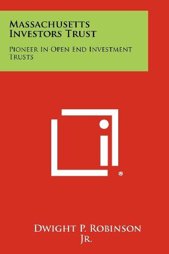 Massachusetts Investors Trust  Pioneer In Open End Investment Trusts