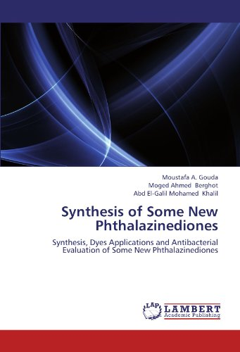 Synthesis of Some New Phthalazinediones: Synthesis, Dyes Applications and Antibacterial Evaluation of Some New Phthalazinediones