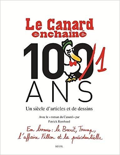 Le Canard Enchaine 101 Ans Un Siecle D Articles Et De