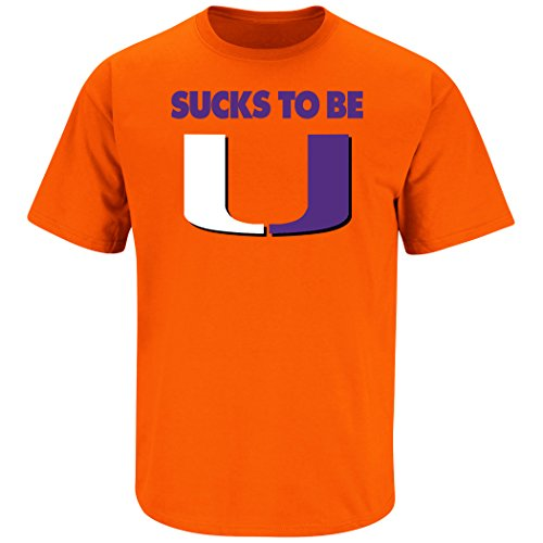 Clemson Football Fans. Sucks To Be U (Anti-Hurricanes) Orange T-Shirt (Sm-5X) (3X)