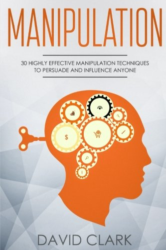 Pdf Medical Books Manipulation: 30 Highly Effective Manipulation Techniques to Persuade and Influence Anyone (Manipulation, Persuasion & Influence) (Volume 2)