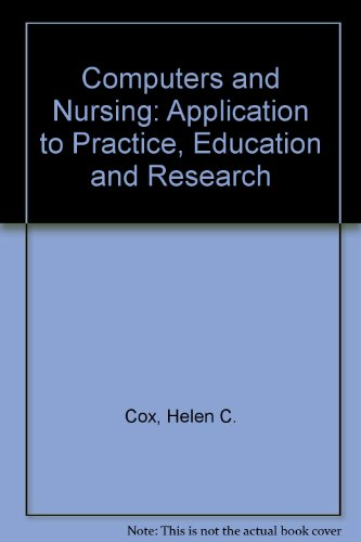 Computers and Nursing: Application to Practice, Education and Research
