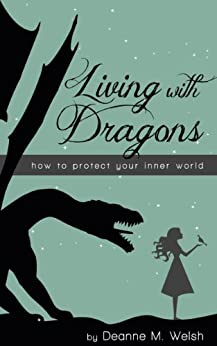 Your Dragons: Protect Yourself and Your Inner World by [Welsh, Deanne]