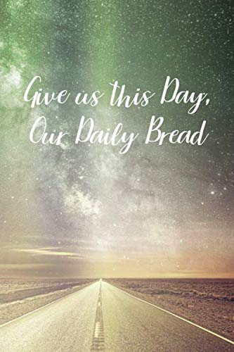 Give us this Day, Our Daily Bread: Prayer Journal - a beautiful peaceful notebook cover with 120 blank, lined pages. ()