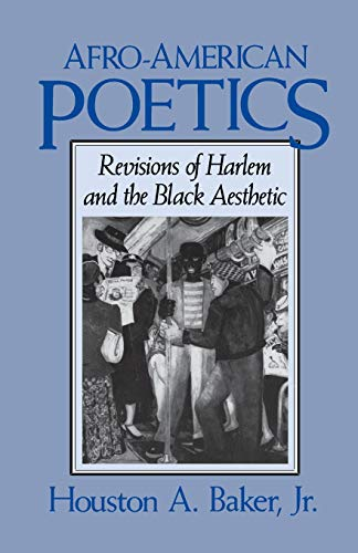 Search : Afro-American Poetics: Revisions of Harlem and the Black Aesthetic