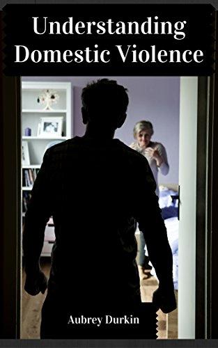 Book: Understanding Domestic Violence by Aubrey Durkin