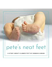 Pete's Neat Feet: A Story about Clubbed Feet