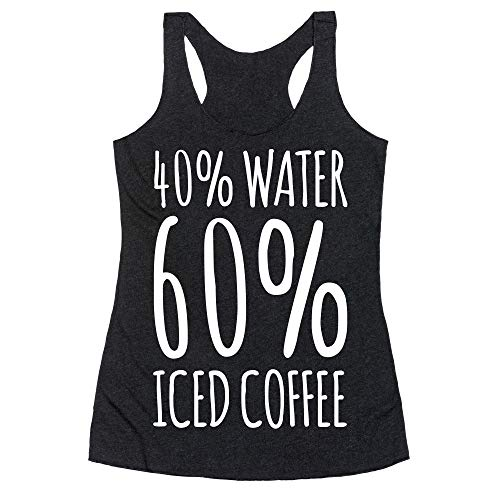 (LookHUMAN 40 Percent Water 60 Percent Iced Coffee White Print XL Heathered Black Women's Racerback Tank)
