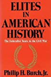 img - for 001: Elites in American History: The Federalist Years to the Civil War book / textbook / text book