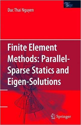 Finite Element Methods:: Parallel-Sparse Statics and Eigen-Solutions