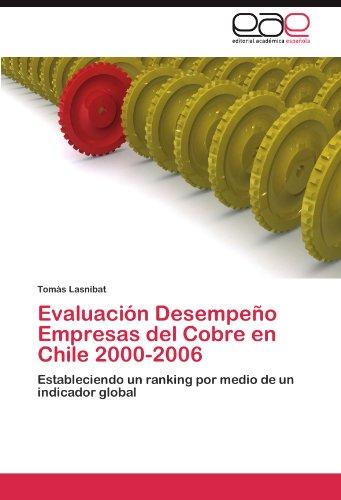 Descargar Libro Evaluación Desempeño Empresas Del Cobre En Chile 2000-2006 Lasnibat Tomás