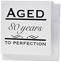 3dRose Aged 80 years to perfection - Greeting Cards, 6 x 6 inches, set of 6 (gc_157401_1)