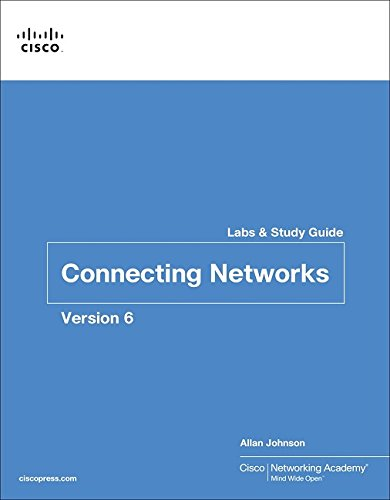 Connecting Networks v6 Labs & Study Guide (Lab Companion) (Best Network Study Guide)