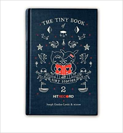 Download online [ The Tiny Book of Tiny Stories: Volume 2 (Tiny Book of Tiny Stories) [ THE TINY BOOK OF TINY STORIES: VOLUME 2 (TINY BOOK OF TINY STORIES) ] By Gordon-Levitt, Joseph ( Author )Nov-13-2012 Hardcover PDF, azw (Kindle)