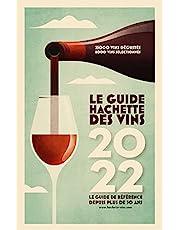 Guide Hachette des Vins 2022: Le guide de référence depuis plus de 30 ans
