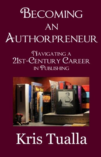 Becoming an Authorpreneur: Navigating a 21st-Century Career in Publishing