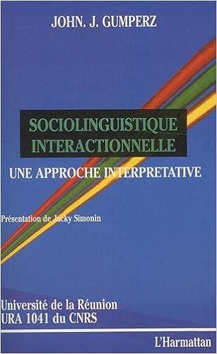 Téléchargements ebook pour tablettes Android Sociolinguistique interactionnelle : Une approche interprétative PDF