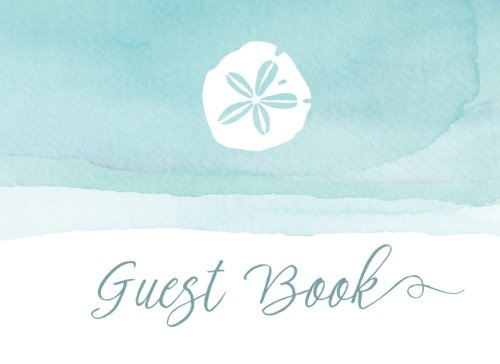 Guest Book: Beach Wedding Guest Book (Guestbook for Beach Weddings, Wedding Guest Book Beach Theme) 150 Lined Pages - Beach Guest Book - Beach House Guest -
