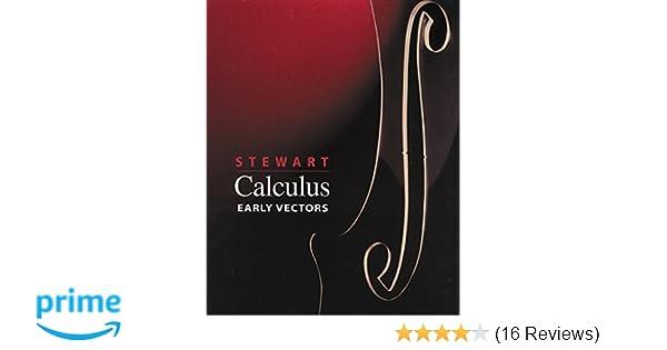 calculus early vectors james stewart 9780534493486 amazon com books rh amazon com Hardest Calculus Problem Vector Calculus Cheat Sheet