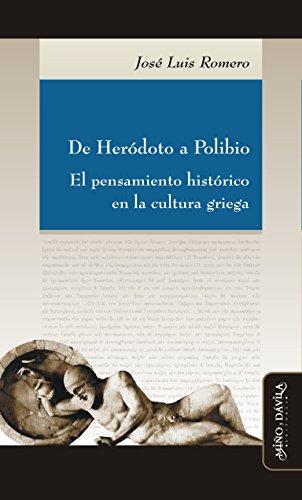 De Heródoto a Polibio: El pensamiento histórico en la cultura griega (Spanish Edition)
