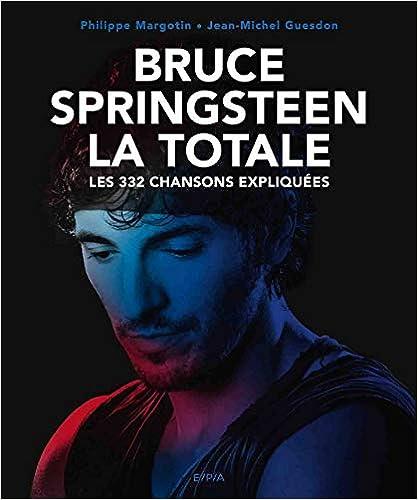 Book's Cover of Bruce Springsteen, La Totale: Les 332 chansons expliquées (Français) Broché – 23 septembre 2020