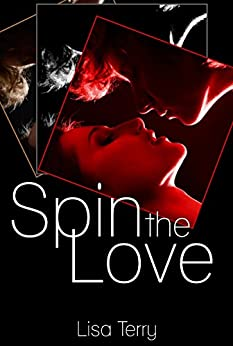 Spin the Love by [Terry, Lisa]