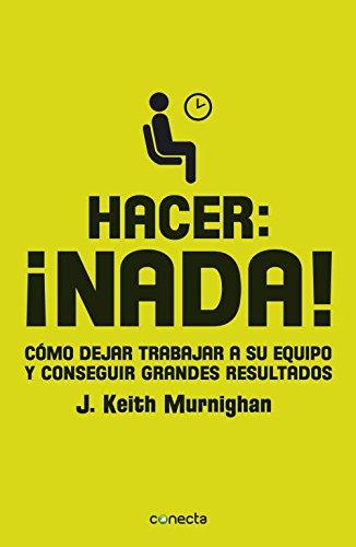 Descargar Libro Hacer Nada J. Keith Murnighan