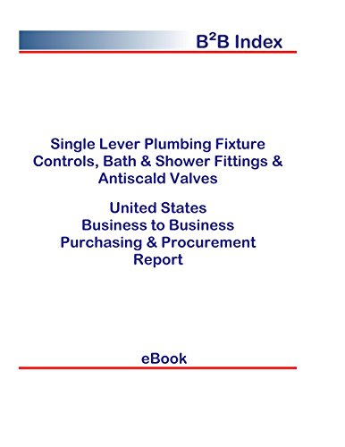 (Single Lever Plumbing Fixture Controls, Bath & Shower Fittings & Antiscald Valves United States: B2B Purchasing + Procurement Values in the United States)