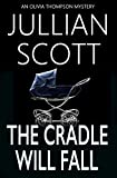 The Cradle Will Fall (An Olivia Thompson Mystery Book 8)