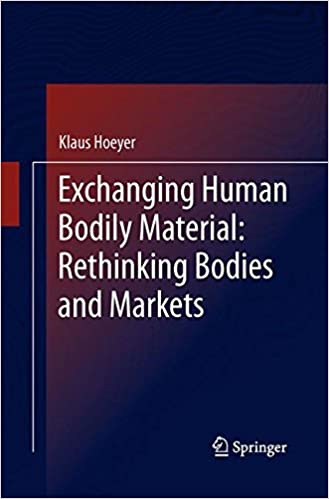 Book Exchanging Human Bodily Material: Rethinking Bodies and Markets